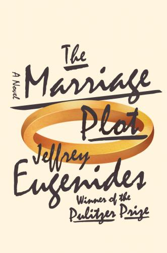 """""""The Marriage Plot"""" by Jeffrey Eugenides (Reviewed by Jessica Freeman-Slade)"""